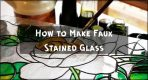 How to Make Faux Stained Glass- The Ultimate Guide