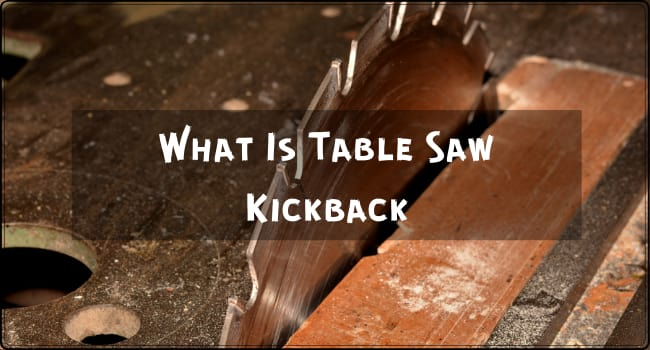 What Is Table Saw Kickback